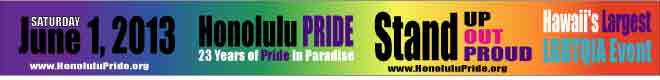 Honolulu Pride Parade &amp; Celebration <br>June 1, 2013