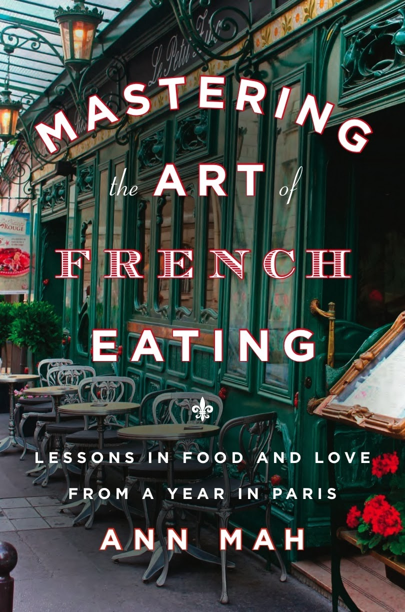 Mastering the Art of French Eating - Ann Mah