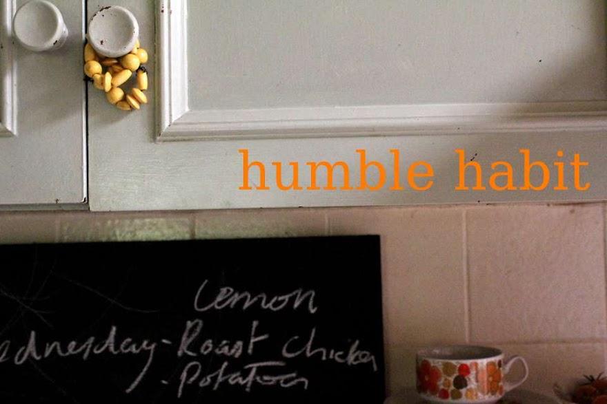 Humble Habit