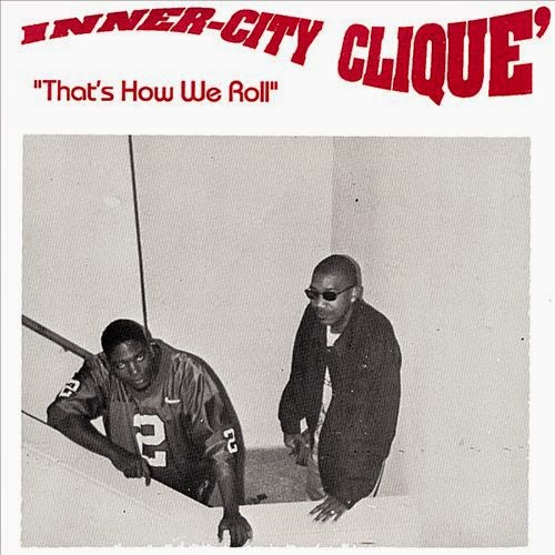 Inner-City Clique - That`s How We Roll