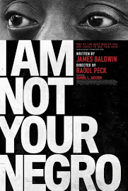 MINI-MOVIE REVIEWS: I Am Not Your Negro