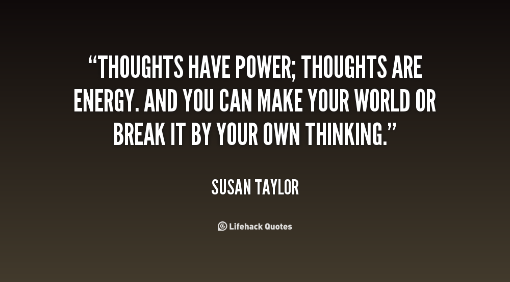 Positive Thinking: Thoughts are Energy! (Pictorial Blog)