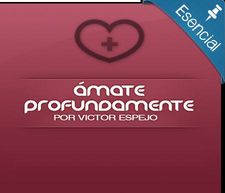 Ámate Profundamente - Víctor Espejo (audiocurso)
