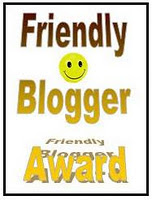 The FRIENDLY BLOGGER AWARD
