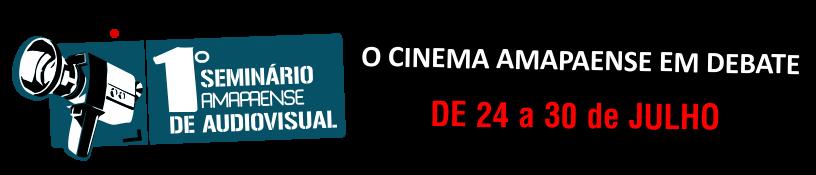 I Seminário  Amapaense de Audiovisual