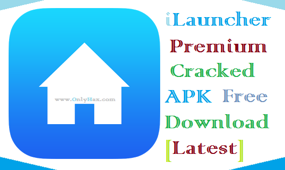 ilauncher cracked apk