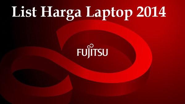 Daftar harga laptop Fujitsu 2014