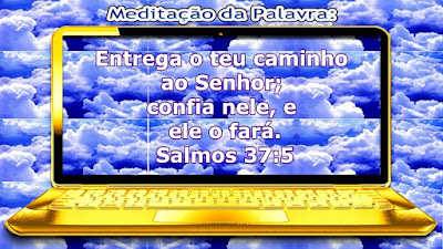 Blog e Canal Roxachic: Salmos 37:5