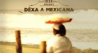 Dêxa a Mexicana