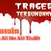 Tragedi Terbunuhnya Husein bin Ali bin Abi Thalib (cucu Rasulullah)