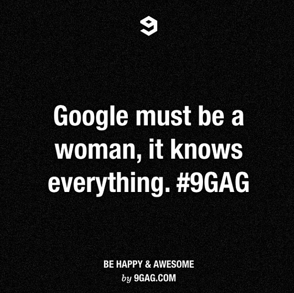 google must be a woman knows everything