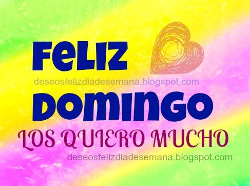 Frases de un Feliz Domingo con imágenes. Lindas imágenes postales tarjetas gratis para facebook del día domingo, feliz domingo para todos.