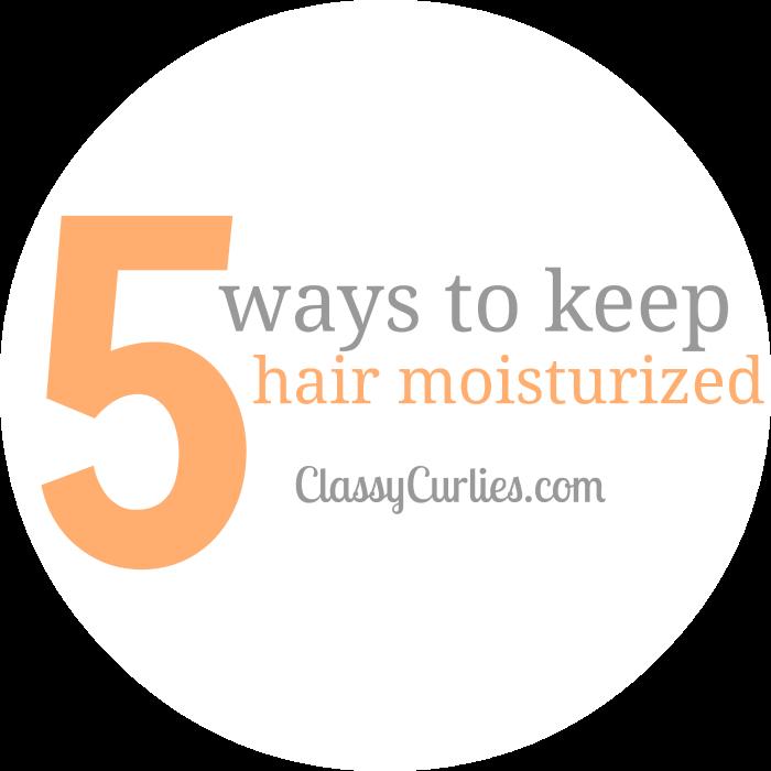 5 Ways to Keep Your Hair Moisturized