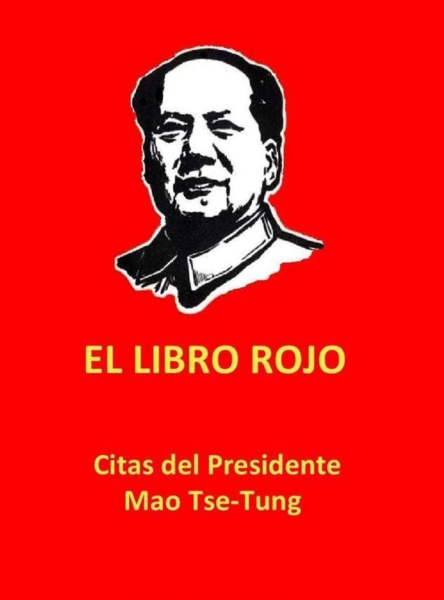 EL LIBRO ROJO, CITAS DEL PDTE. MAO TSETUNG