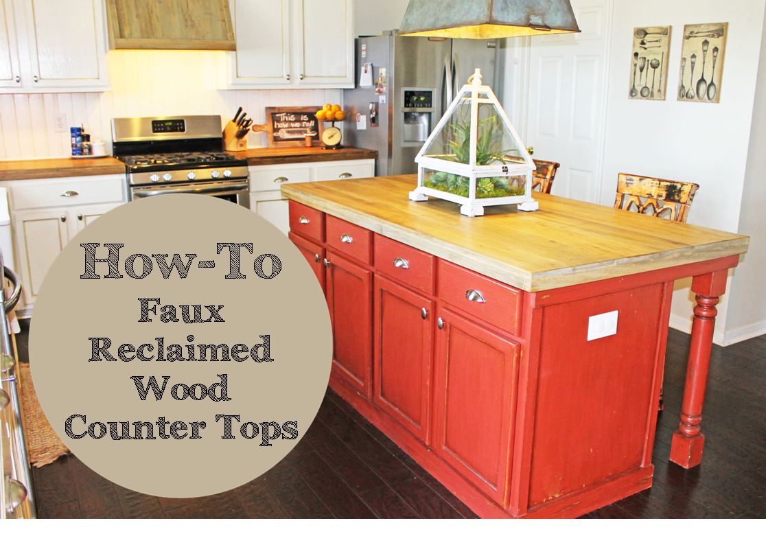 How To: Faux Reclaimed Wood Counter Tops