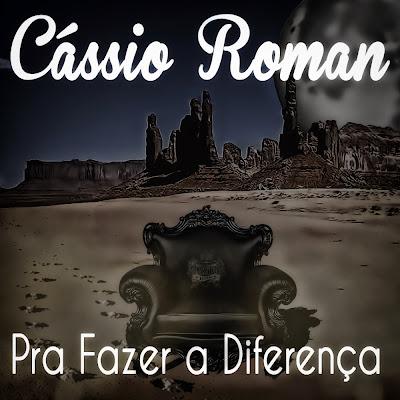 """O Rapper Gaúcho Cássio Roman Lança Novo Single Que Se Chama """"Pra Fazer A Diferença"""""""