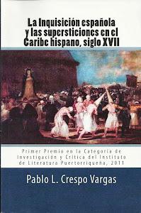 La Inquisición española y las supersticiones en el Caribe hispano, siglo XVII, 2da edición revisada
