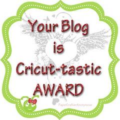 My 1st Cricut-tastic AWARD