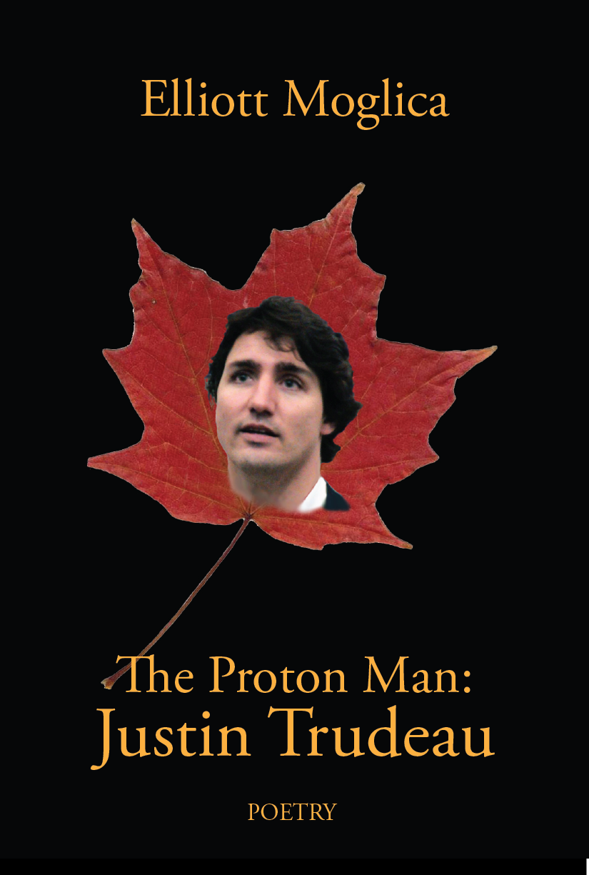 Book 'The Proton Man: Justin Trudeau' by Elliott Moglica