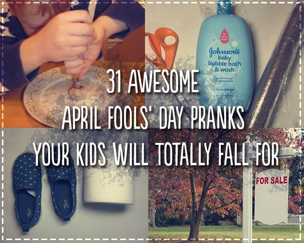 31 Awesome April Fools' Day Pranks Your Kids Will Totally Fall For