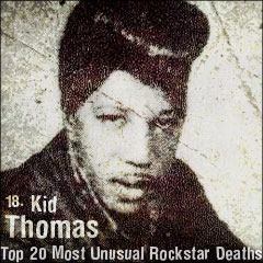 Top 20 Most Unusual Rockstar Deaths: 18. Kid Thomas
