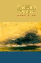 The Dark Opens by Miriam Levine