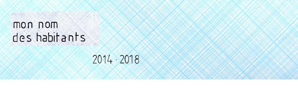 mon nom des habitants • 2014-2018