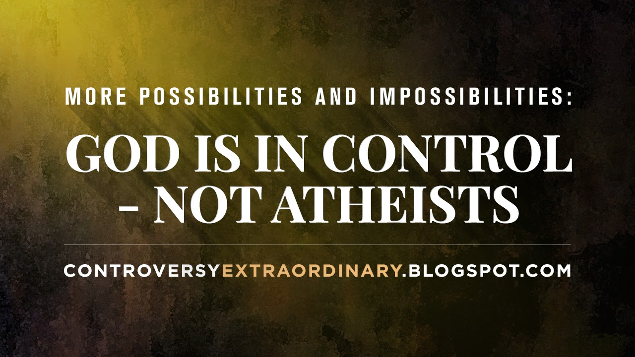 God is in Control - not atheists