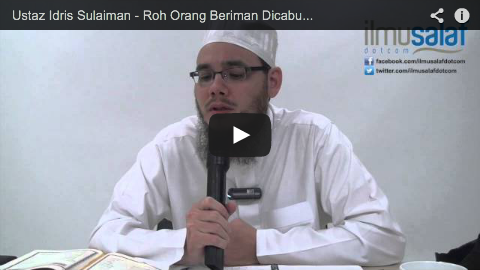Ustaz Idris Sulaiman – Roh Orang Beriman Dicabut dengan Mudah