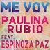 """Baixe Já! O novo single de Paulina Rubio, <i>""""Me Voy""""</i> em dueto com Espinoza Paz"""