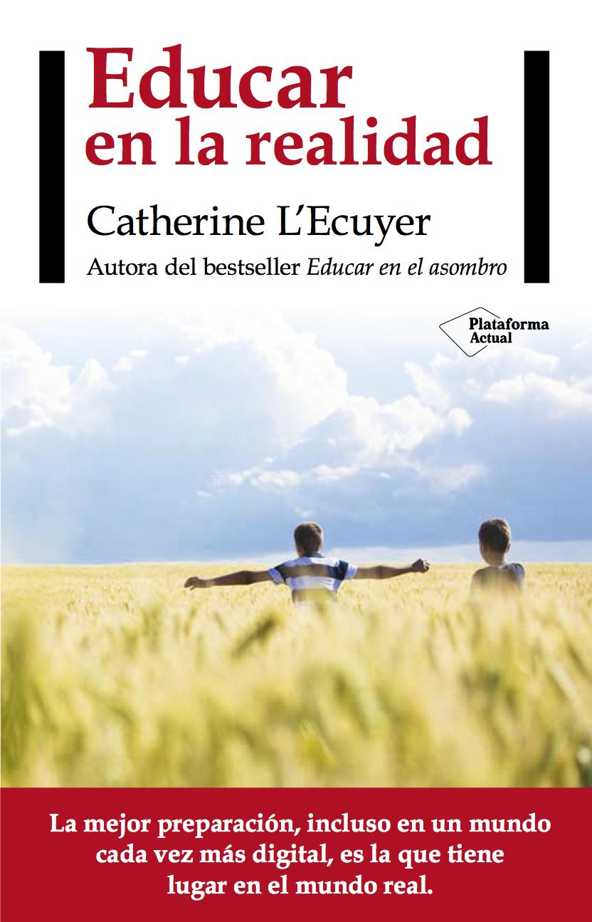 Innovación (III): Educar en la Realidad, Catherine L'Ecuyer