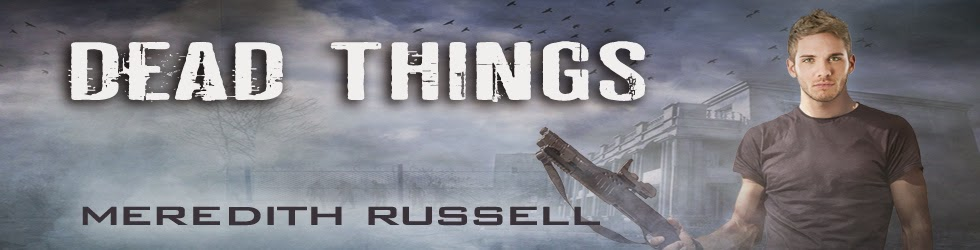 Dead Things by Meredith Russell
