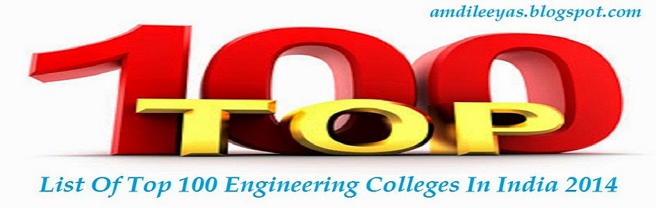 2014 LATEST SURVEY TOP RANKING ENGINEERING COLLEGES IN INDIA