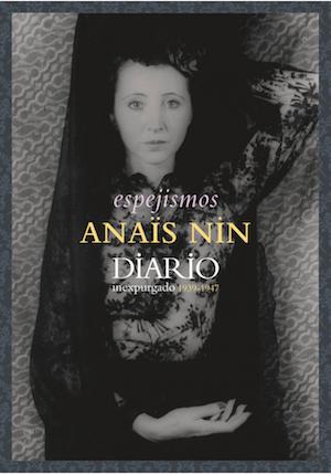 Anaïs Nin, Espejismos, diario inexpurgado 1939-1947, Harpo, 2017