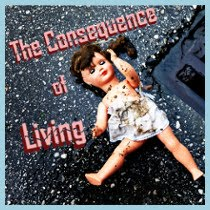 The Consequence of Living
