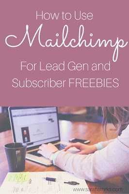 How to Use Mailchimp for Subscriber and Lead Gen Freebies | Sarah Smirks (www.sarahsmirks.com)