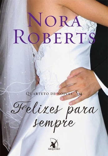 Felizes para Sempre - Nora Roberts