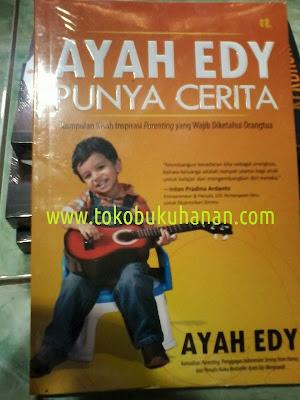 Buku : Ayah Edy Punya Cerita : Kumpulan Kisah Inspirasi Parenting yang Wajib Diketahui Orang tua