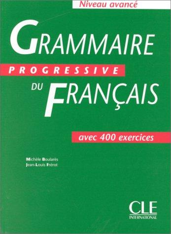 Grammaire progressive du français, niveau avancé. Cahier de 400 exercices.