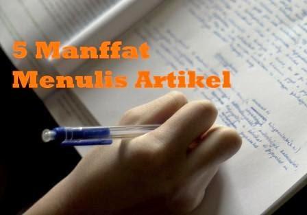 5 Manfaat Dari Menulis Artikel