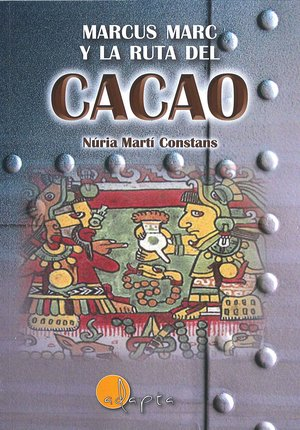 2016 Marcus Marc y la ruta del cacao