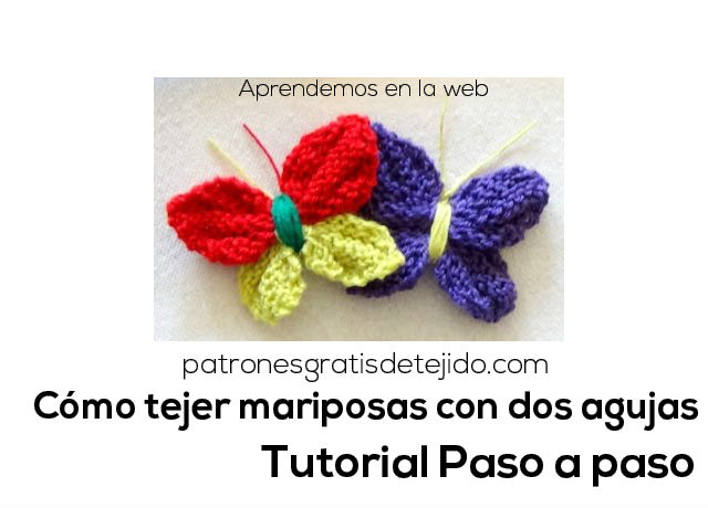 Tutorial en video de mariposas tejidas con dos agujas