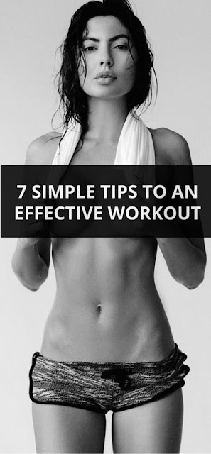 7 Tips To An Effective Workout