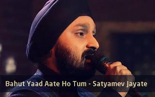 Bahut Yaad Aate Ho Tum - Satyamev Jayate