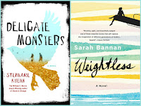 Delicate Monsters by Stephanie Kuehn; Weightless by Sarah Bannan
