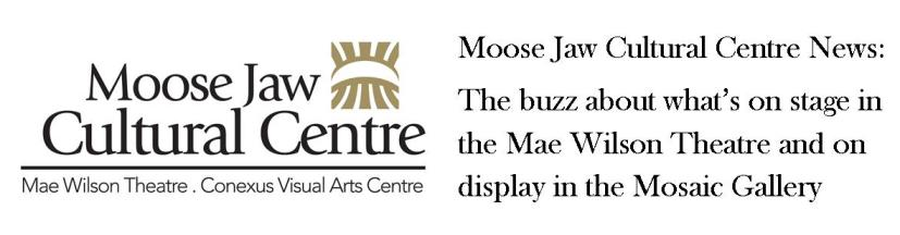 Moose Jaw Cultural Centre News
