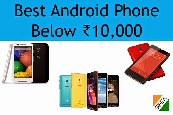 Best Android Phone below Rs. 10,000