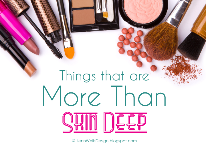 Things that are More Than Skin Deep