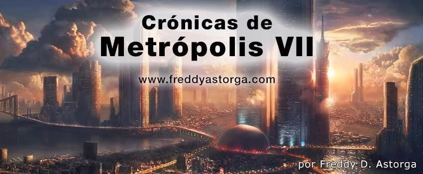 Crónicas de Metropolis VII