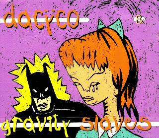 GRAVITY SLAVES / DACYCO - split EP (1998)